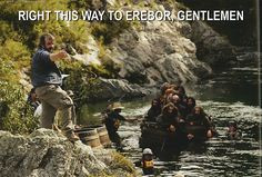 Peter Jackson. I dont know why this makes me laugh so much. Dwarves in barrels! Best scene in the book!
