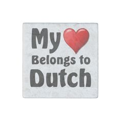 "parleremo - language - languages - dutch |  ""My heart Belongs to Dutch"" Stone Magnet"