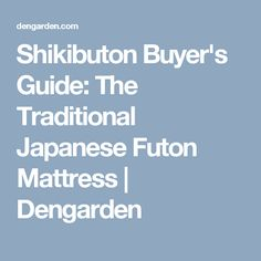 Shikibuton Buyer's Guide: The Traditional Japanese Futon Mattress | Dengarden