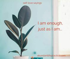 self-love saying: i am enough just as i am