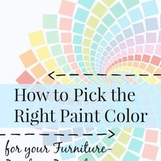 How to Pick the Right Paint Color for your Next Furniture Project: 3 Guidelines for choosing the right color scheme to paint a furniture piece.