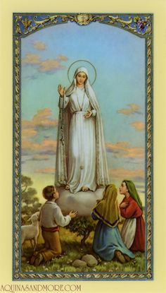 A favorite holy card of my youth - our lady of fatima, Portugal.  These three children suffered for this vision!