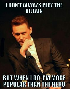 Tom HiddLeston-- I've already Pinned something with the same text, but here he is making the perfect face for the occasion!