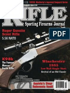 Get your digital subscription/issue of Rifle-March - April 2015 Magazine on Magzter and enjoy reading the magazine on iPad, iPhone, Android devices and the web. Ruger Scout Rifle, Cartoon Mom, Battle Rifle, Firearms, Hand Guns, Text File, Windows 8, Sheet Metal, Reading