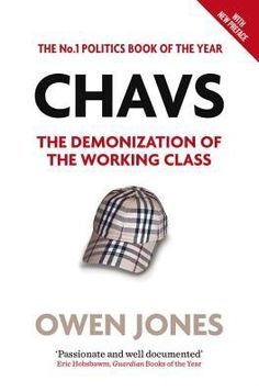In modern Britain, the working class has become an object of fear and ridicule. From Little Britain's Vicky Pollard to the demonization of Jade Goody, media and politicians alike dismiss as feckless, criminalized and ignorant a vast, underprivileged swathe of society whose members have become stereotyped by one, hate-filled word: chavs