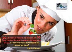 Las recetas rápidas no funcionan. Todo cambio duradero requiere tiempo y esfuerzo. La perseverancia es la madre del cambio personal. Robin Sharma  #eSelvv http://e.selvv.com/descubre-los-secretos-de-los-negocios-rentables-y-la-libertad-financiera/