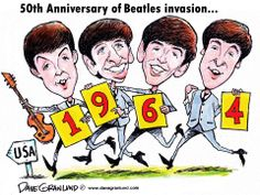 """ANNIVERSARY OF THE BEATLES INVASION! I still love the Beatles music - and listen to a """"Beatles Only"""" radio station every Friday at work. My treat for surviving another work week! """"It's been a long days night"""" one of my favorites. Recent Political Cartoons, Remember Day, British Invasion, The Fab Four, Paul Mccartney, 50th Anniversary, The Beatles, Rock And Roll, Nostalgia"""