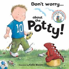 Don't Worry Spike...About the Potty! by Celia Biscoe
