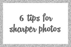 6 Tips for Sharper Photos - Photography Awesomesauce ... One tip: Save photos as a PNG for social media as they tend to re-compress them.