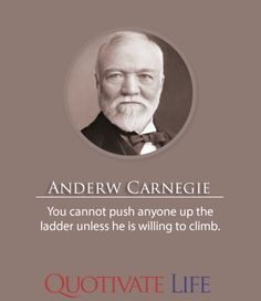 andrew carnegie quote the older i get the less i listen to what  the autobiography of andrew carnegie and his essay the gospel of