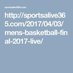 http://sportsalive365.com/2017/04/03/mens-basketball-final-2017-live/