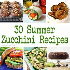 30 Delicious Summer Zucchini Recipes - great ways to use up all that summer squash from your garden!