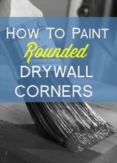 Step by step tutorial on how to paint a rounded drywall corner where the corners are to be two different paint colors.