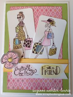 "Scrapbooking Sue: ""Everything is Better with a Friend"" Card"