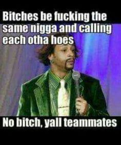 Yall teammates.. lol
