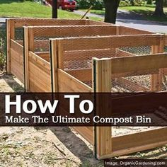 How to Make the Ultimate Compost Bin: Having three bins will let you separate older compost from newer compost so you'll be able to use the older compost sooner by patrica