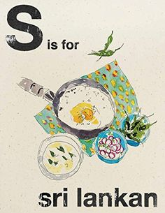 S is for Sri Lankan (Alphabet Cooking):   This brand-new series focuses on creating a collection of must-have books filled with 50 of the most on-trend dishes from around the world. The series will kick off with <em>S is for Sri Lankan</em> and <em>K is for Korean</em>, which will introduce the ultimate recipes from each cuisine, all in a highly desirable and on-trend gift package. Each book covers the 50 recipes that form the fundamentals of these zeitgeist cooking traditions, merging...