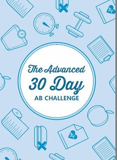 The Advanced 30 Day Ab ChallengePrintable by TheBodyWorkout. Get a stronger and flatter core in 30 days, meal plan included too.