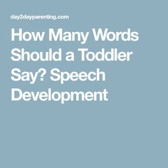 How Many Words Should a Toddler Say? Speech Development