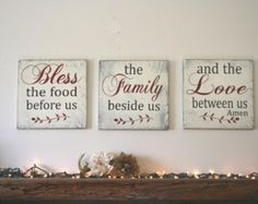 Bless the food before us, the family beside us and the love between us. Beautiful piece for your home!  This is a set of three wood signs that come in various sizes. The background is painted Ivory. Words are Burnt Umber. You may have other colors upon request. These pieces are handpainted and sanded for a distressed/shabby chic/vintage look. They are then sealed with water based varnish.  The backs are left unfinished and come ready to hang with sawtooth hangers.