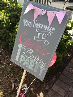 Baby's first birthday! Welcome sign for Gracie's party