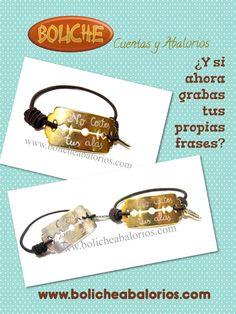 Y si ahora, ¿Grabas tus propias frases? www.bolicheabalorios.com