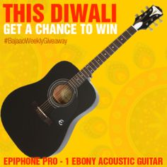 This Diwali Get A Chance To Win A Brand New Epiphone Ebony Acoustic Guitar with BAJAAO!