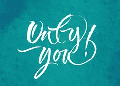 Calligraphi.ca - Only You - Tombow Brush pen - Giuseppe Salerno