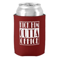 Kick Him Outta Office Impeach Trump Can Cooler - gift for him present idea cyo design