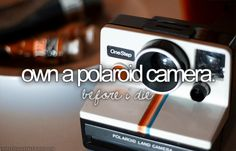 Own a Polaroid camera