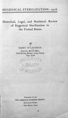 Eugenics and Sterilization - Controlling Heredity: The American Eugenics Crusade - University of Missouri Libraries