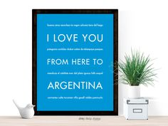 I Love You From Here To ARGENTINA art print