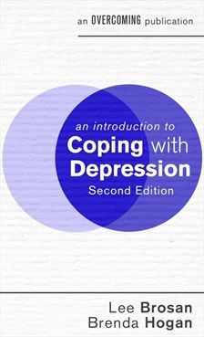 Lee Brosan and Brenda Hogan - An Introduction to Coping with Depression, Edition - Little, Brown Book Group Fighting Depression, Dealing With Depression, Anxiety Treatment, Depression Treatment, Depression Problems, Caffeine And Alcohol, Low Mood, Mental Health Conditions, Clinical Psychologist