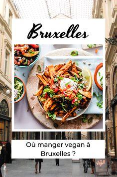 Où manger vegan à Bruxelles ? La réponse sur le Blog des Auberges de Jeunesse ! Heart Of Europe, Brussels, Vegan, Ethnic Recipes, Blog, Youth, Eat