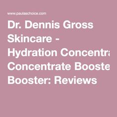 Dr. Dennis Gross Skincare - Hydration Concentrate Booster: Reviews