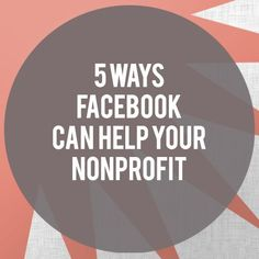 5 Ways Facebook Can Help Your Nonprofit  If you have a passion to help non-profits, schools, and charities please visit http://www.lovexports.com
