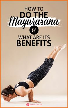 How To Do The Mayurasana And What Are Its Benefits #yoga #benefits