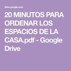 20 MINUTOS PARA ORDENAR LOS ESPACIOS DE LA CASA.pdf - Google Drive