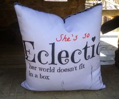 Shes so Eclectic throw pillow 16x16