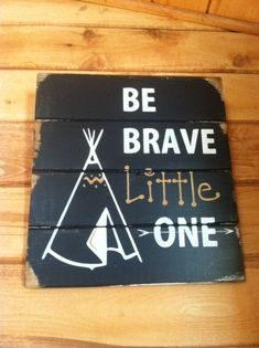 Be Brave Little One wood sign by OttCreatives on Etsy.com #Arrows #LittleBoy #giftForBoy #BeBrave #TeePee #LittleOne #BoysRoom (scheduled via http://www.tailwindapp.com?utm_source=pinterest&utm_medium=twpin&utm_content=post1272135&utm_campaign=scheduler_attribution)
