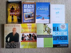 (1) Go for No by Richard Fenton & Andrea Waltz, (2) Beach Money by Jordan Adler, (3) The Four Year Career by Richard Bliss Brooke, (4) The Flip Flop CEO by Janine Finnery, Lory Muirhead & Whitney Roberts, (5) Excuses Begone! By Dr. Wayne W. Dyer, (6) Mom Entrepreneur Extraordinaire by Molly Klipp, Grace Keohohou and others (7) Selling It Softly by Sue Rusch and (8) Be a Recruiting Superstar by Mary Christensen