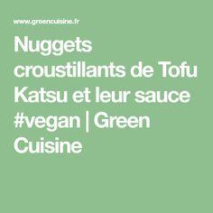 Nuggets croustillants de Tofu Katsu et leur sauce #vegan | Green Cuisine