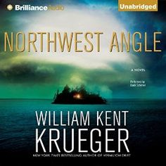 """Another must-listen from my #AudibleApp: """"Northwest Angle: A Cork O'Connor Mystery"""" by William Kent Krueger, narrated by Buck Schirner."""
