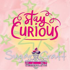 Stay Curious..  Daily Quote and Motivation  #cakedecorating #quotes #hostessprosugarcraft #cake #sugarcraft www.hostesspro.co.za  Follow us on facebook https://www.facebook.com/hostesspro.co.za/