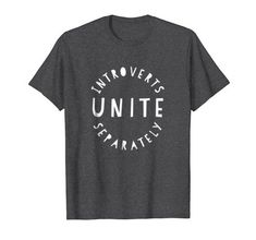 Introverts Unite Separately Funny Sarcastic T-Shirt Funky... https://www.amazon.com/dp/B07D1KW9YC/ref=cm_sw_r_pi_dp_U_x_3Jd.AbT529GW6