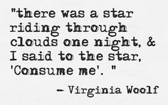 in honor of virginia woolf's birthday Magic Quotes, Poem Quotes, Love Words, Beautiful Words, Birthday Quotes For Her, Virginia Woolf, Magic Words, Best Friend Quotes, Quotes For Kids