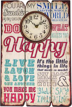 Happiness Wood Wall Clock This unique wooden wall clock has printed Happy sayings that will keep you positive while keeping time. A really unique piece that will make a statement in any room. Quartz c