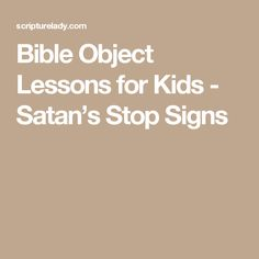 Bible Object Lessons for Kids - Satan's Stop Signs