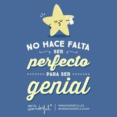 Y tú ya lo tienes todo para serlo You don't have to be perfect to be great. And you have everything you need to be it by mrwonderful_ Cute Quotes, Words Quotes, Best Quotes, Pretty Words, Love Words, Cute Friends, Cheer Up, Spanish Quotes, Spanish Memes