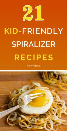 21 delicious and kid-friendly spiralizer recipes!
